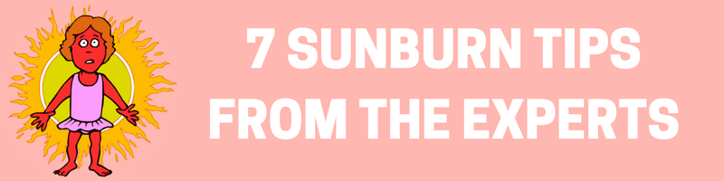 7 sunburn tips from the experts