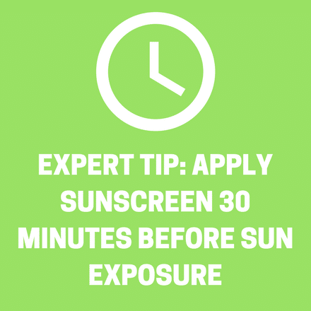 Apply sunscreen before sun exposure