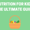 Nutrition For Kids: The Ultimate Guide Banner