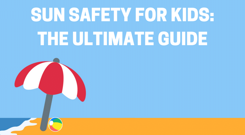 Sun Safety For Kids: The Ultimate Guide Banner