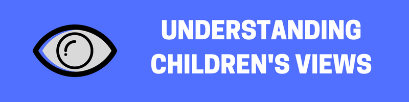 Understanding Children's Views